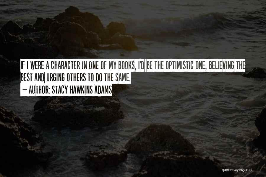 Faith In Dreams Quotes By Stacy Hawkins Adams