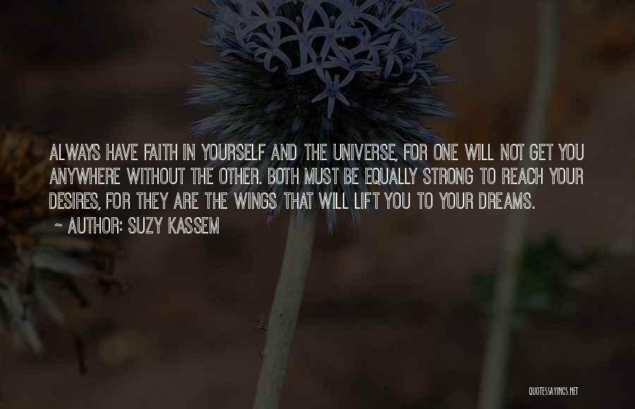 Faith In Dreams Quotes By Suzy Kassem
