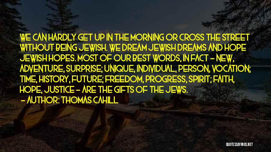 Faith In Dreams Quotes By Thomas Cahill