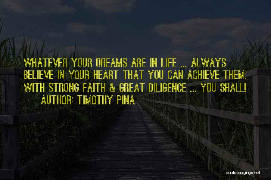 Faith In Dreams Quotes By Timothy Pina