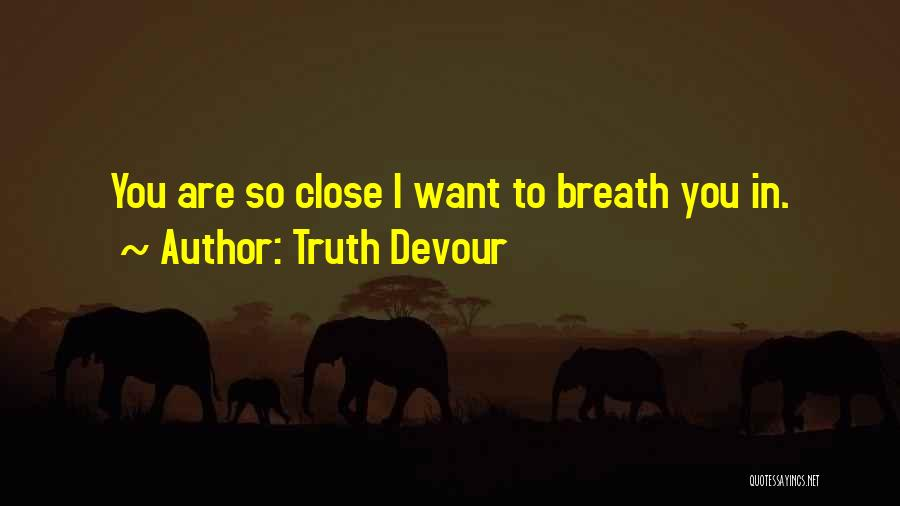 Faith In Dreams Quotes By Truth Devour
