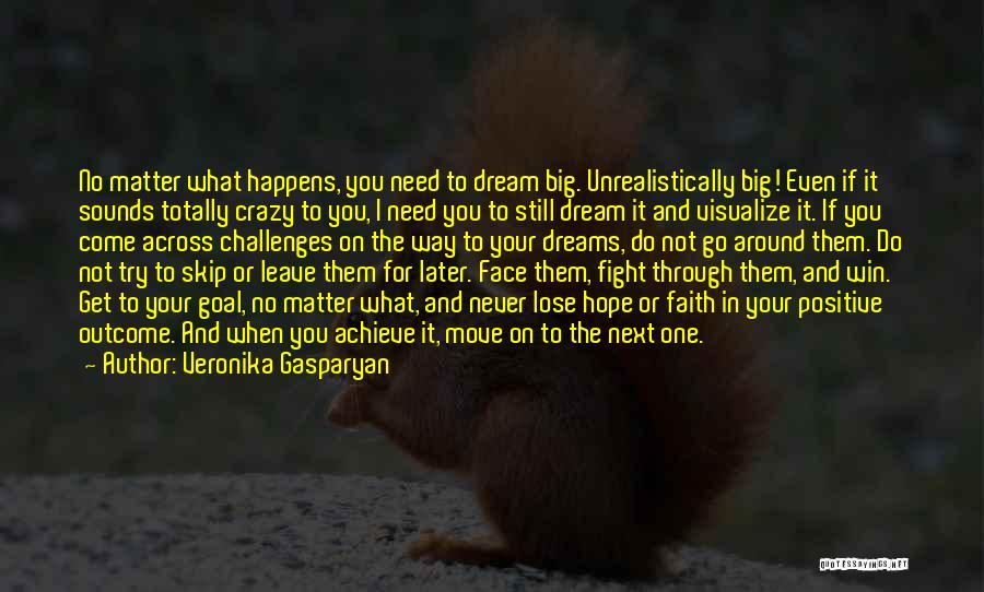 Faith In Dreams Quotes By Veronika Gasparyan