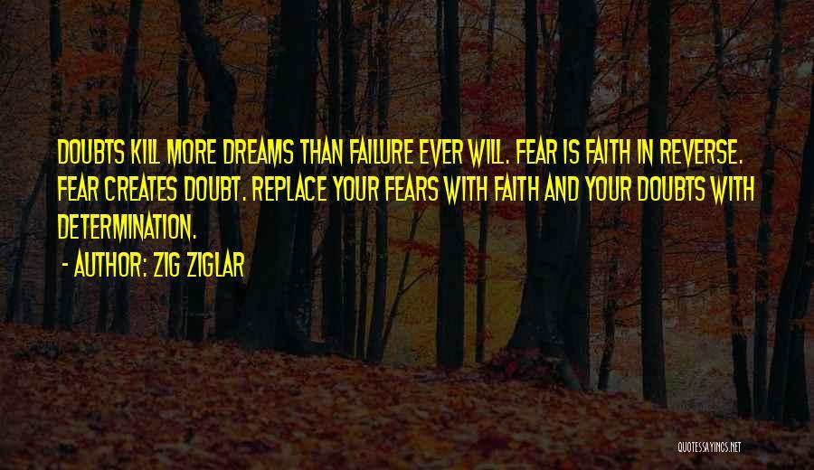 Faith In Dreams Quotes By Zig Ziglar