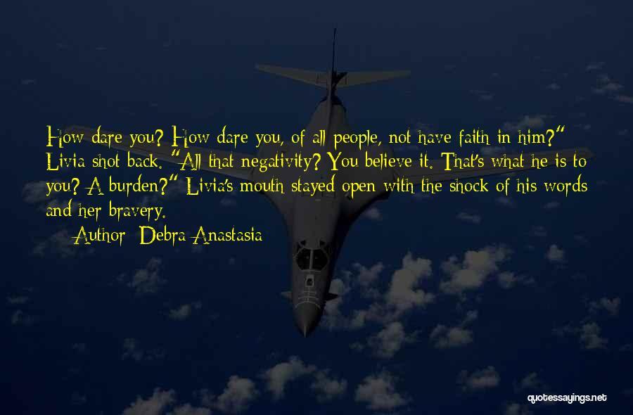 Faith In Him Quotes By Debra Anastasia