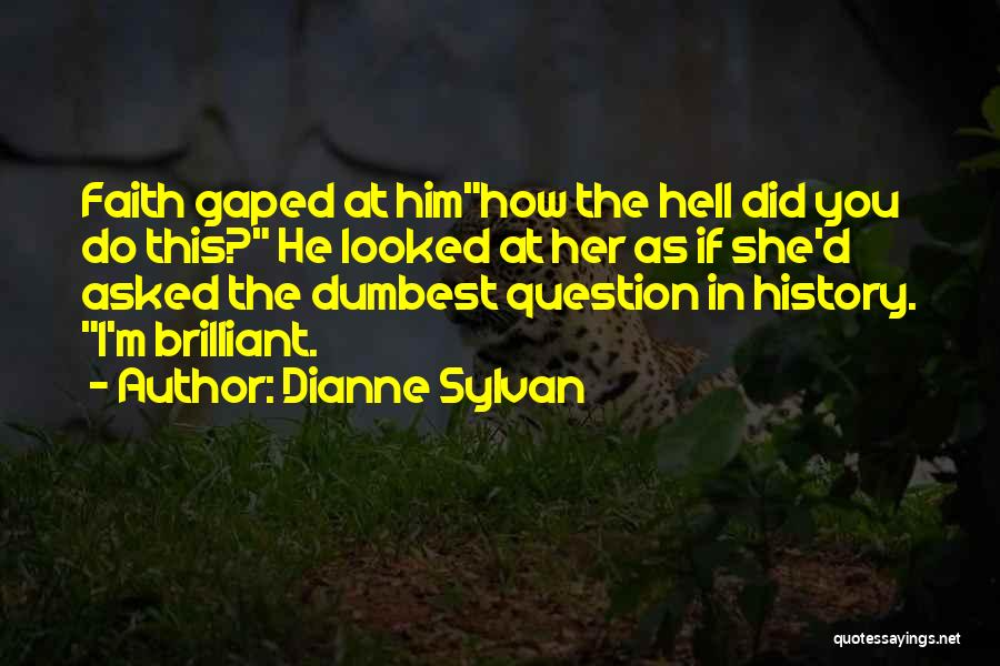 Faith In Him Quotes By Dianne Sylvan