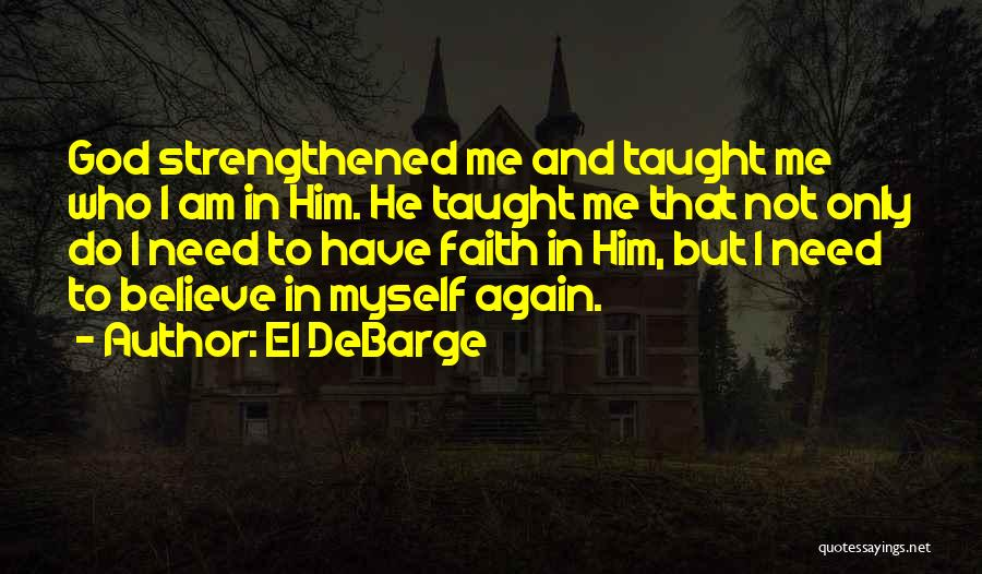 Faith In Him Quotes By El DeBarge