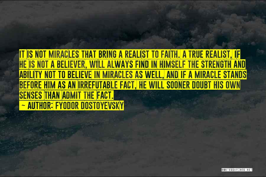 Faith In Him Quotes By Fyodor Dostoyevsky