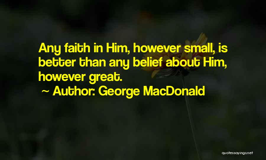 Faith In Him Quotes By George MacDonald