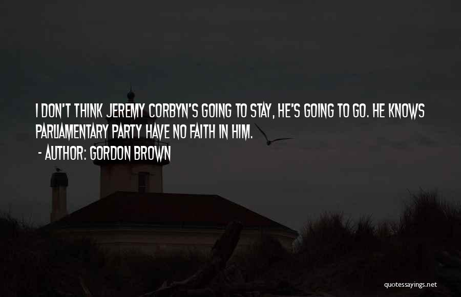 Faith In Him Quotes By Gordon Brown
