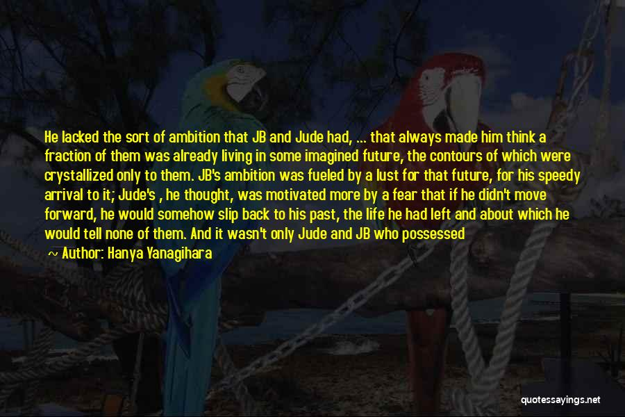 Faith In Him Quotes By Hanya Yanagihara