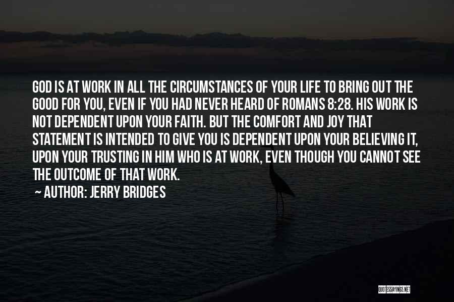 Faith In Him Quotes By Jerry Bridges