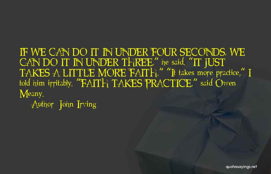 Faith In Him Quotes By John Irving