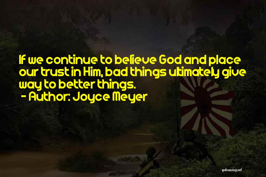 Faith In Him Quotes By Joyce Meyer