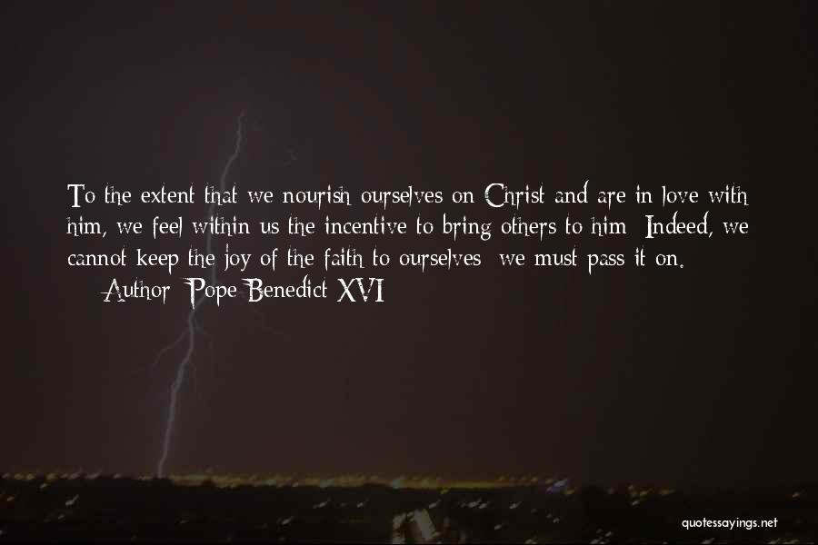 Faith In Him Quotes By Pope Benedict XVI