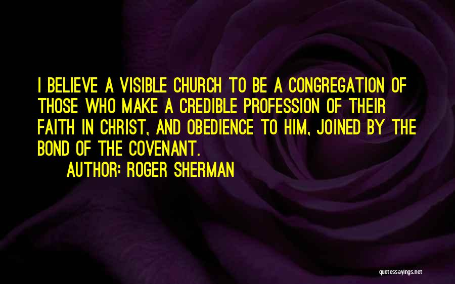 Faith In Him Quotes By Roger Sherman