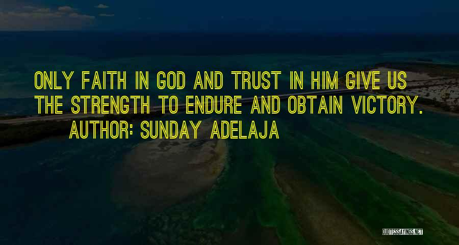 Faith In Him Quotes By Sunday Adelaja