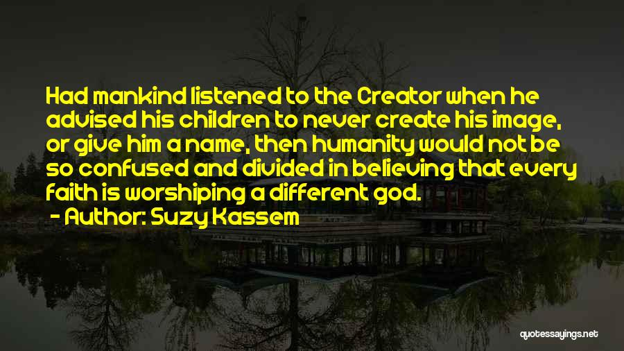 Faith In Him Quotes By Suzy Kassem