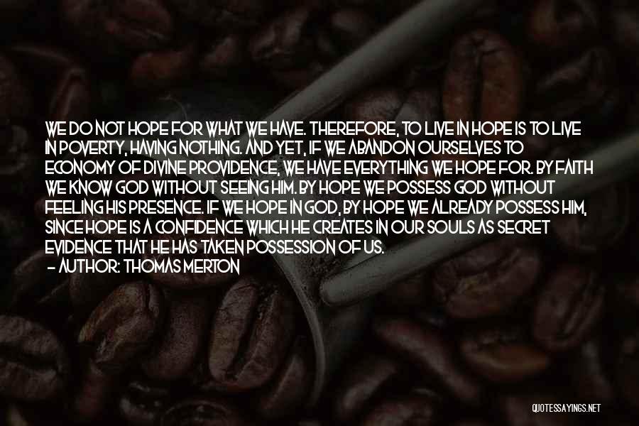 Faith In Him Quotes By Thomas Merton
