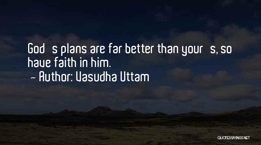 Faith In Him Quotes By Vasudha Uttam