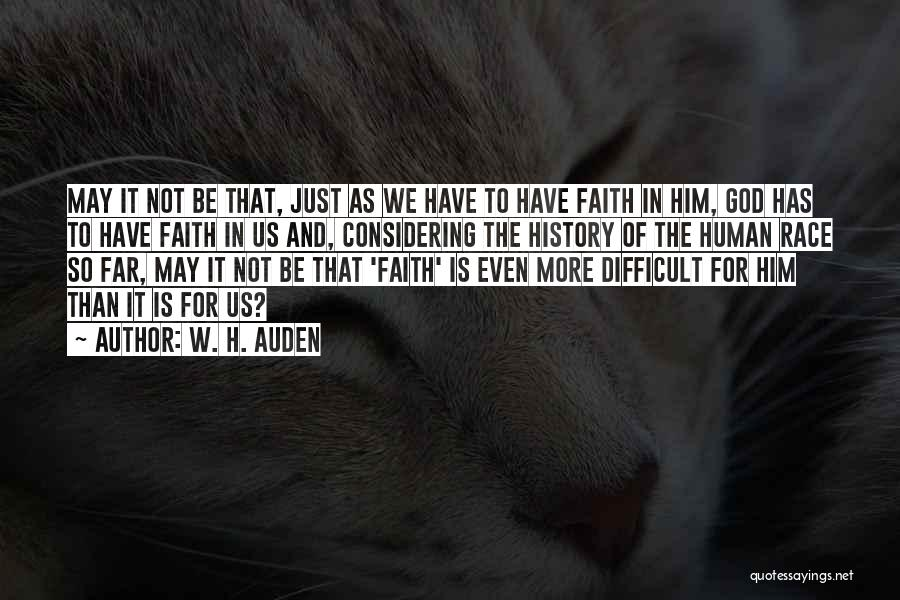 Faith In Him Quotes By W. H. Auden