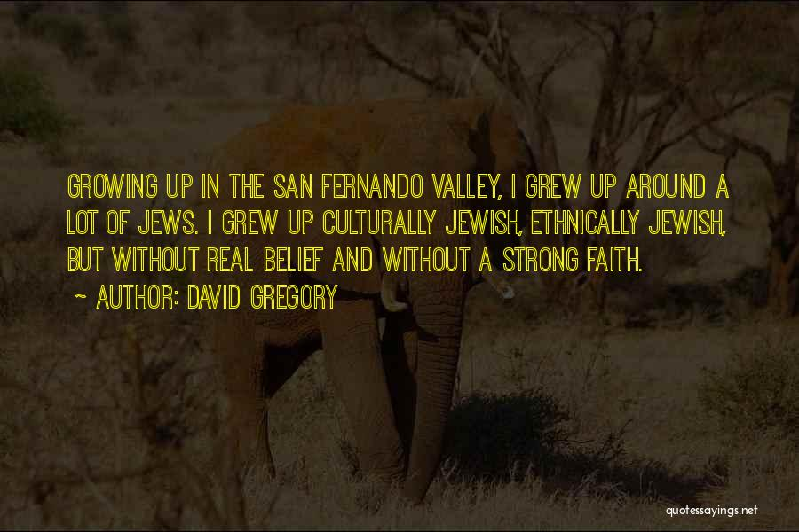 Faith In The Valley Quotes By David Gregory