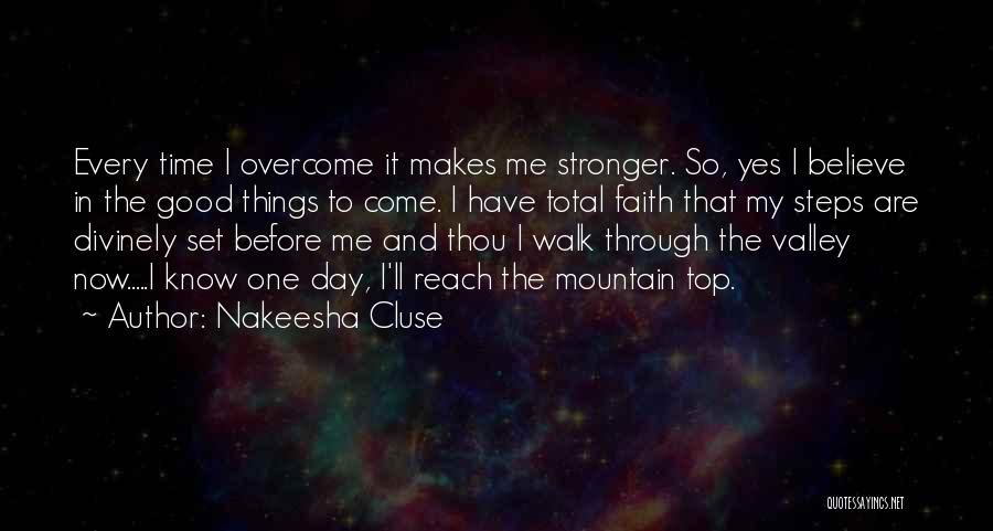 Faith In The Valley Quotes By Nakeesha Cluse