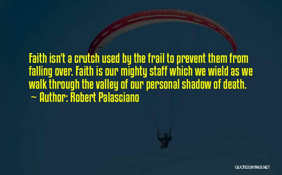 Faith In The Valley Quotes By Robert Palasciano