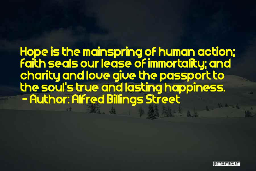 Faith Love And Happiness Quotes By Alfred Billings Street