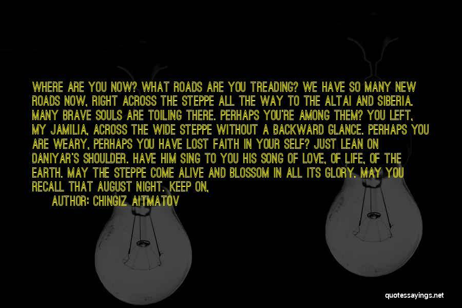 Faith Love And Happiness Quotes By Chingiz Aitmatov
