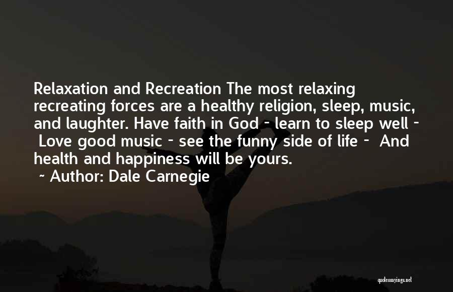Faith Love And Happiness Quotes By Dale Carnegie