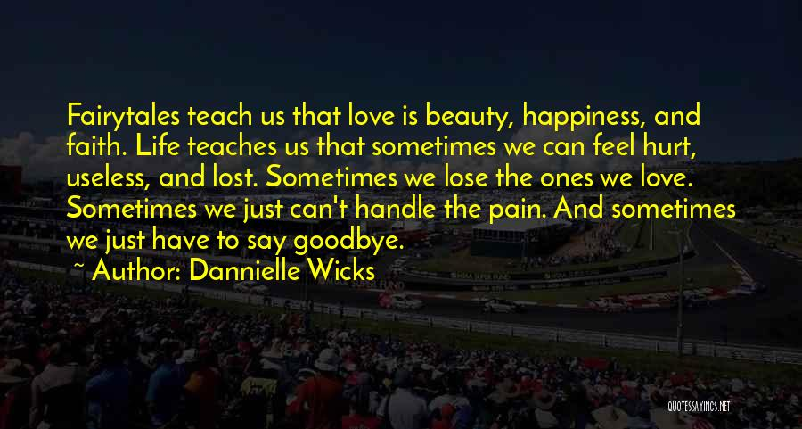 Faith Love And Happiness Quotes By Dannielle Wicks