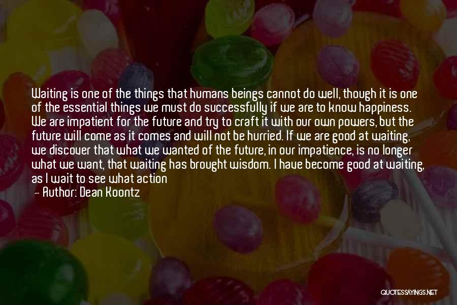 Faith Love And Happiness Quotes By Dean Koontz