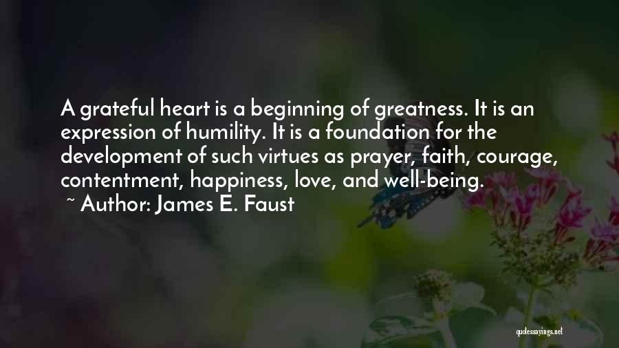 Faith Love And Happiness Quotes By James E. Faust