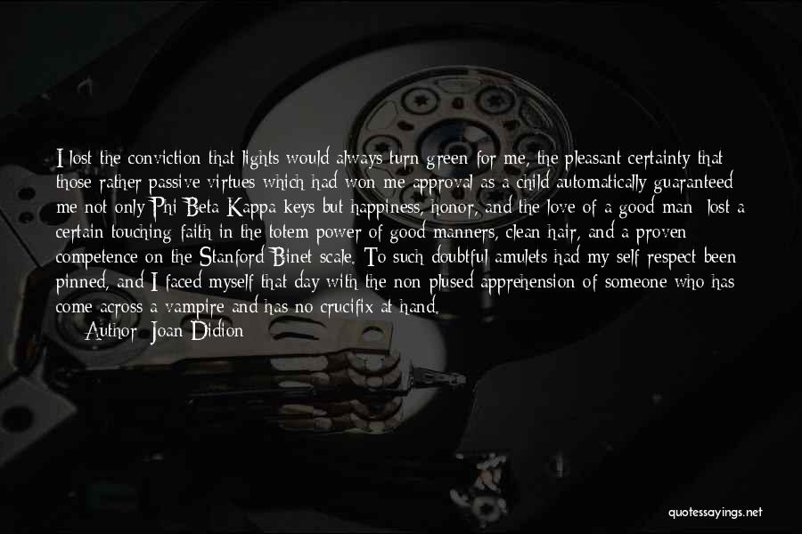 Faith Love And Happiness Quotes By Joan Didion