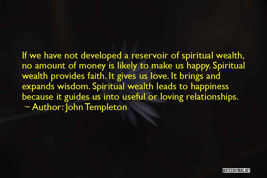 Faith Love And Happiness Quotes By John Templeton