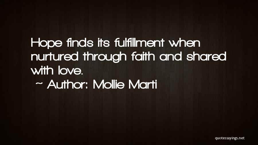 Faith Love And Happiness Quotes By Mollie Marti