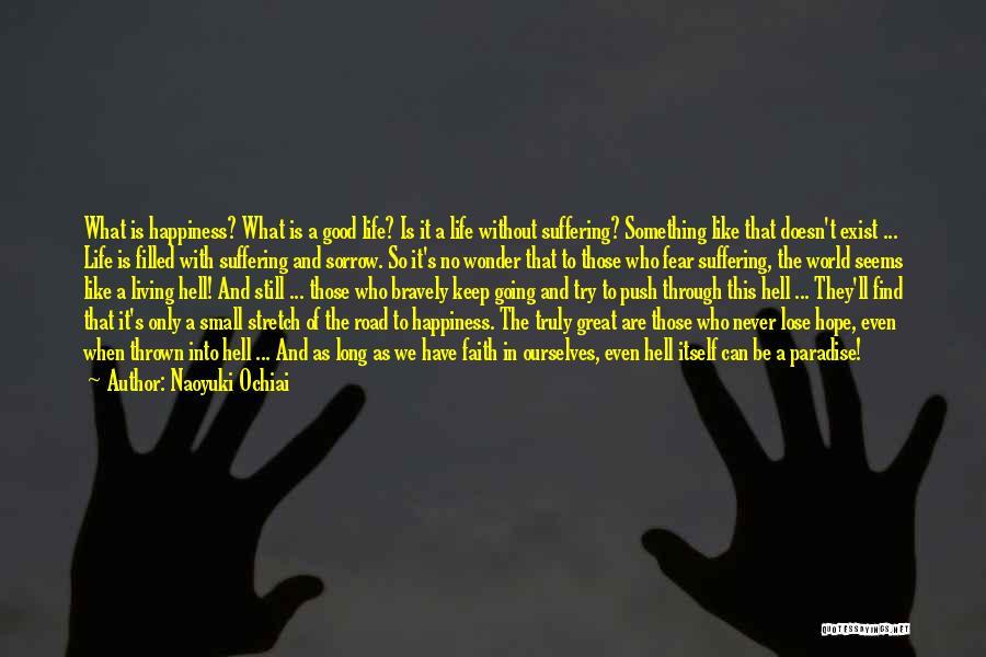 Faith Love And Happiness Quotes By Naoyuki Ochiai