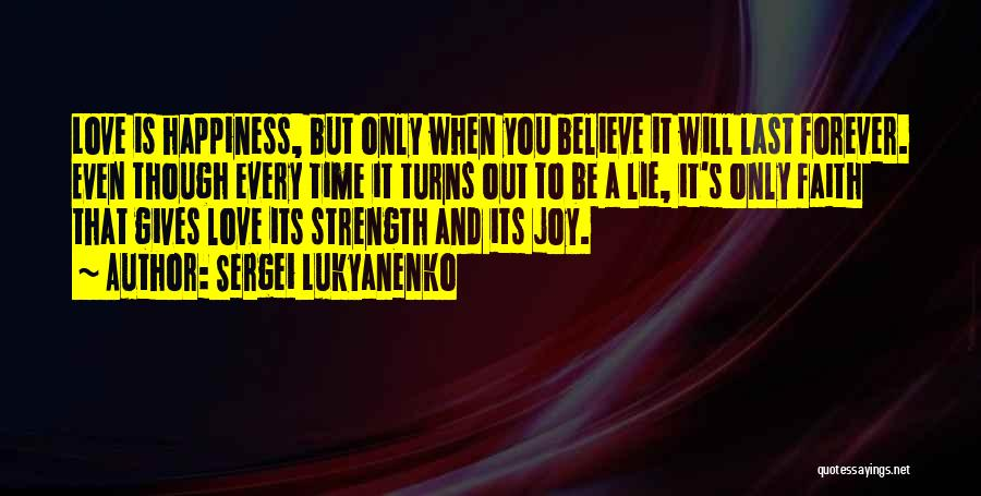 Faith Love And Happiness Quotes By Sergei Lukyanenko
