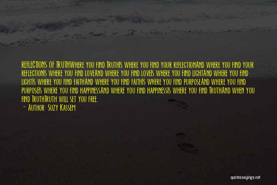 Faith Love And Happiness Quotes By Suzy Kassem