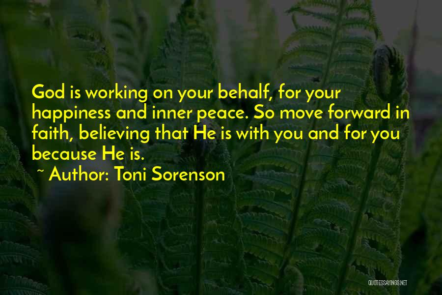 Faith Love And Happiness Quotes By Toni Sorenson
