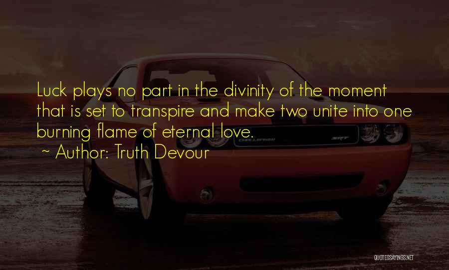 Faith Love And Happiness Quotes By Truth Devour