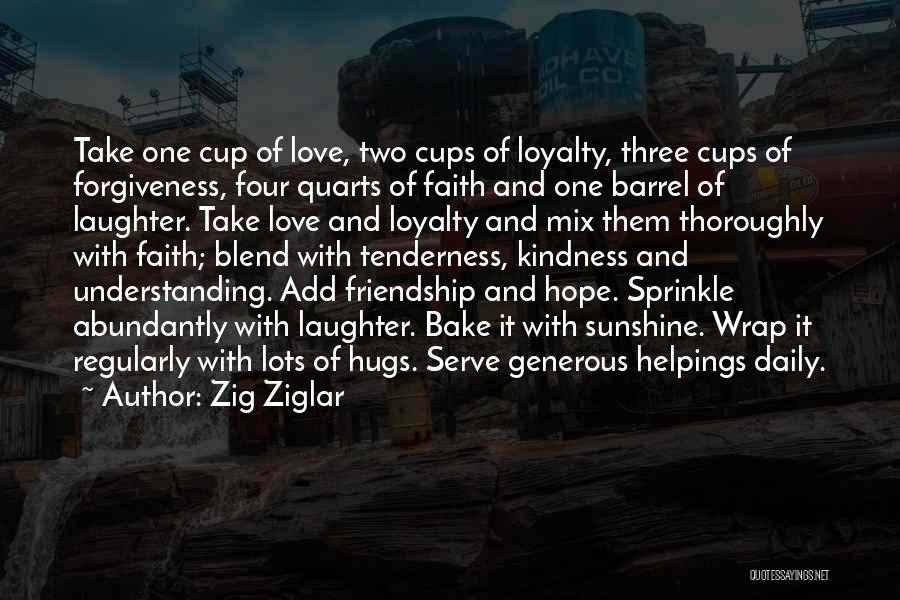 Faith Love And Happiness Quotes By Zig Ziglar