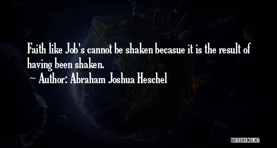 Faith Shaken Quotes By Abraham Joshua Heschel