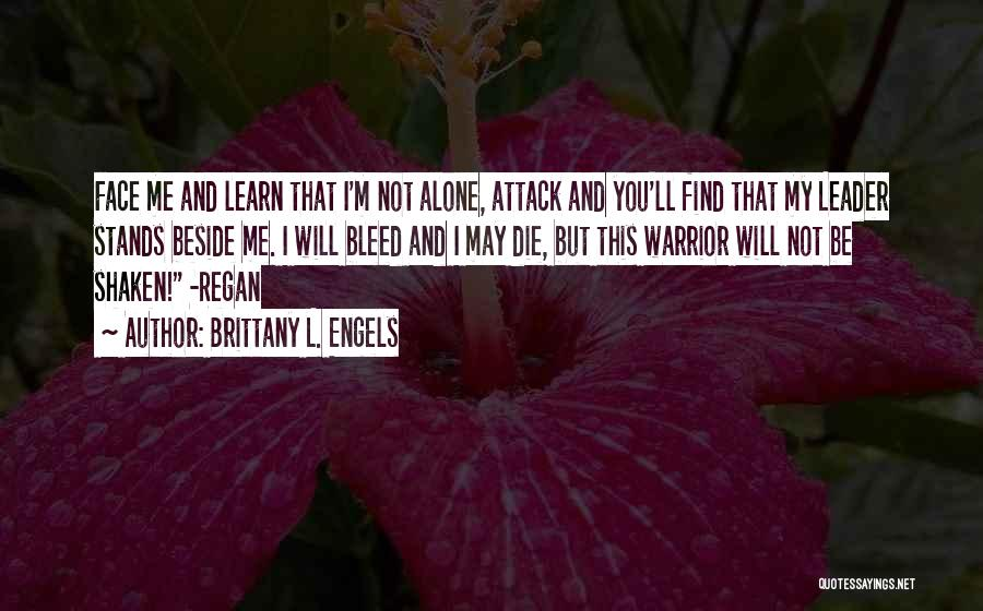 Faith Shaken Quotes By Brittany L. Engels