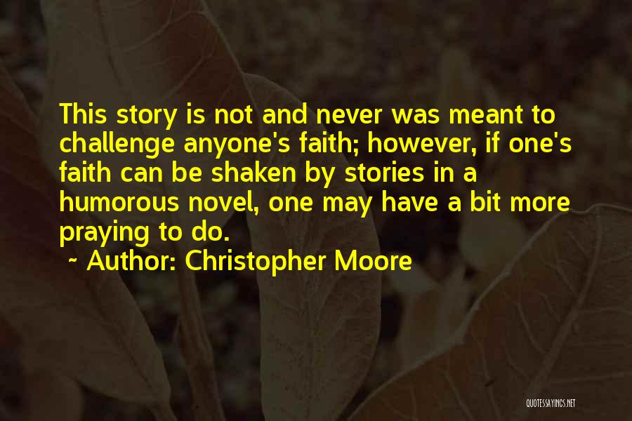 Faith Shaken Quotes By Christopher Moore