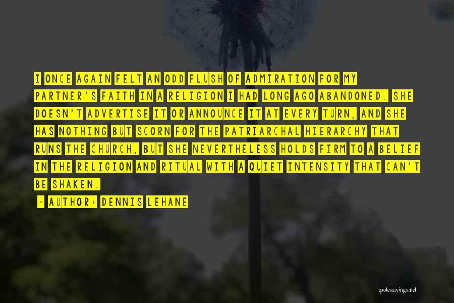 Faith Shaken Quotes By Dennis Lehane