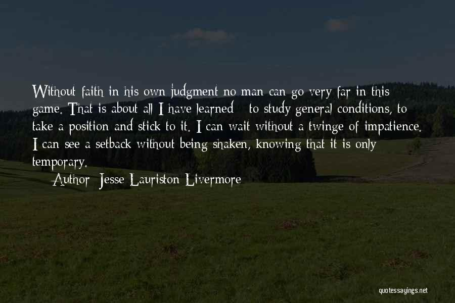 Faith Shaken Quotes By Jesse Lauriston Livermore