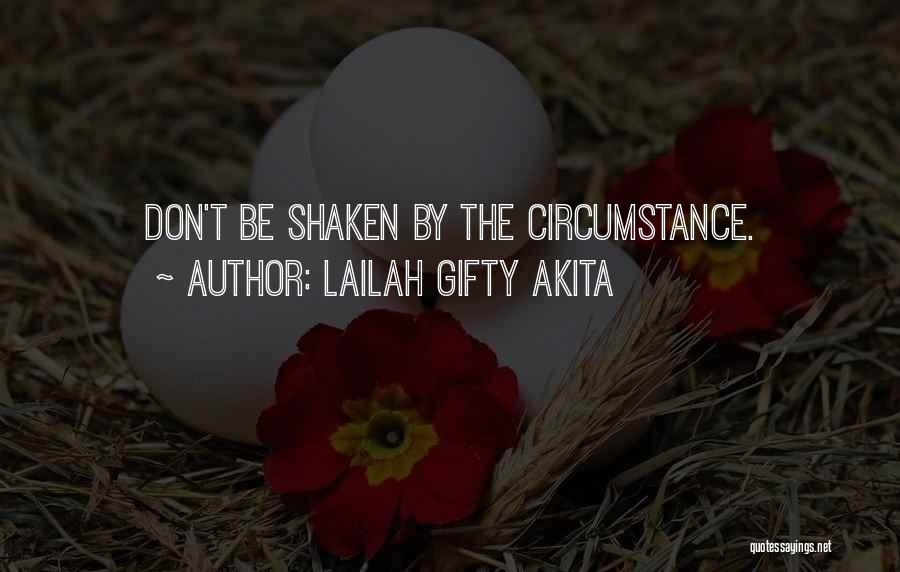 Faith Shaken Quotes By Lailah Gifty Akita