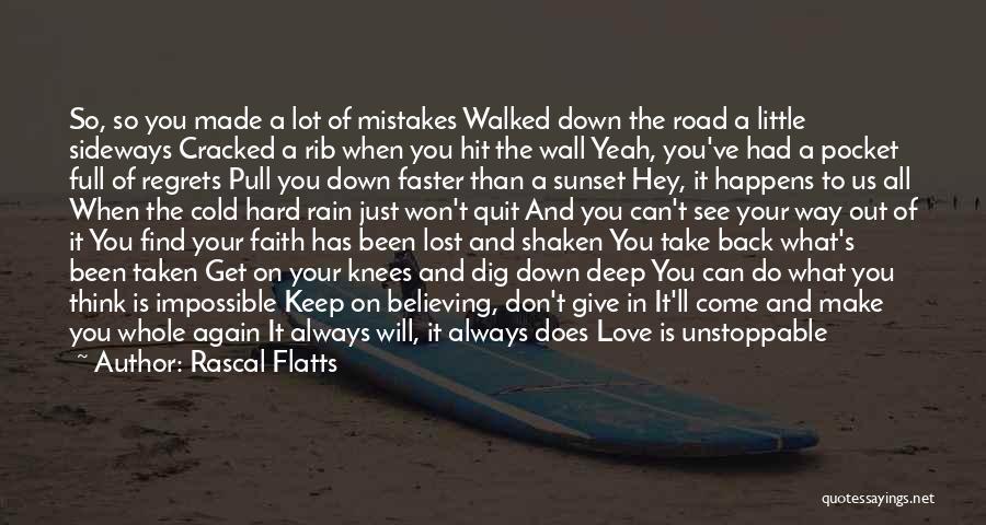 Faith Shaken Quotes By Rascal Flatts