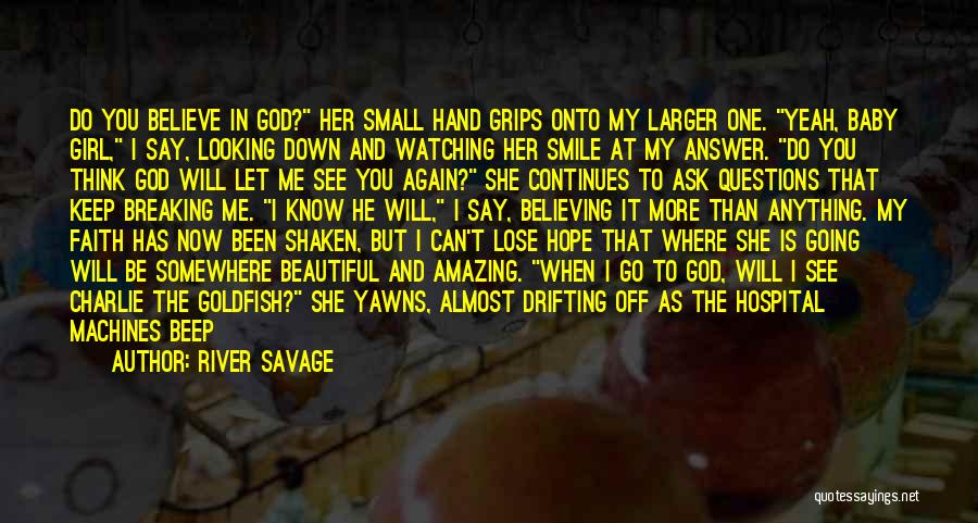 Faith Shaken Quotes By River Savage